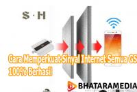 Cara Memperkuat Sinyal Internet Semua GSM 100% Berhasil